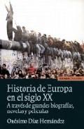 Portada de Historia De Europa En El Siglo Xx A Traves De Grandes Biografias, Novelas Y Peliculas