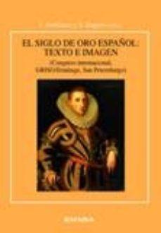 Portada de El Siglo De Oro Español: Texto E Imagen