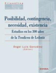 Portada de Posibilidad, Contingencia, Necesidad, Existencia: Estudios En Los 300 Años De La Teodicea De Leibniz