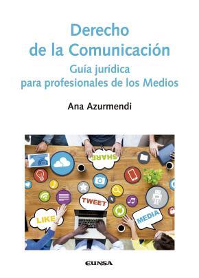 Portada de Derecho De La Comunicacion: Guia Juridica Para Profesionales De Los Medios