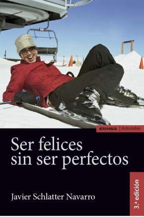 Portada de Ser Felices Sin Ser Perfectos