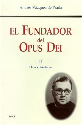 Portada de El Fundador Del Opus Dei (t. Ii): Dios Y Audacia