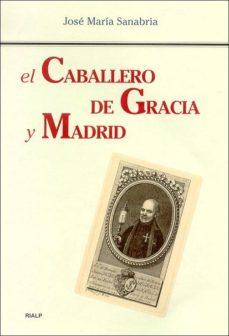 Portada de El Caballero De Gracia Y Madrid