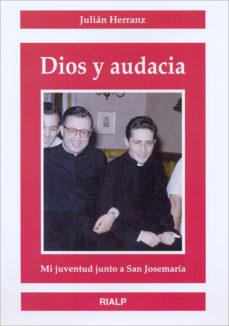 Portada de Dios Y Audacia: Mi Juventud Junto A San Josemaria