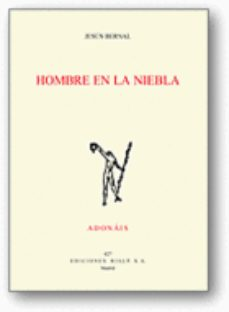 Portada de Hombre En La Niebla (premio Adonais 2011)