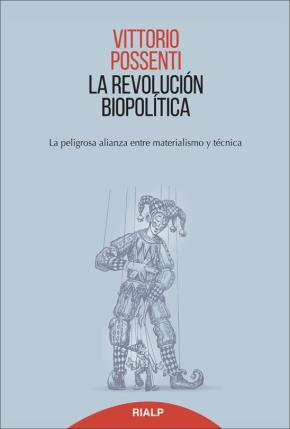 Portada de La Revolucion Biopolitica: La Peligrosa Alianza Entre Materialismo Y Tecnica