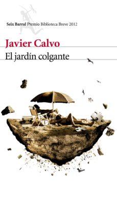 Portada de El Jardin Colgante (premio Biblioteca Breve 2012)