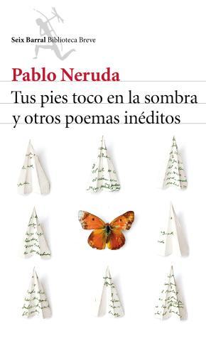 Portada de Tus Pies Toco En La Sombra Y Otros Poemas Ineditos