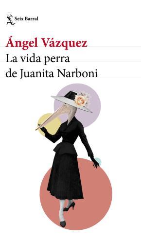 Portada de La Vida Perra De Juanita Narboni