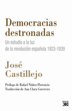 Portada de Democracias Destronadas: Un Estudio A La Luz De La Revolucion Esp Añola 1923-1939