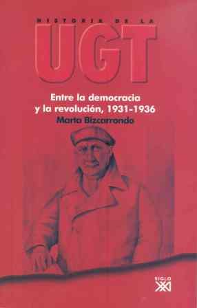Portada de Historia De La Ugt (vol. 3):entre La Democracia Y La Revolucion, 1931-1936