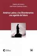 Portada de America Latina Y Los Bicentenarios: Una Agenda De Futuro
