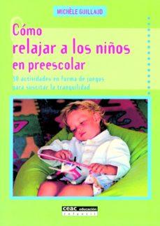 Portada de Como Relajar A Los Niños En Preescolar