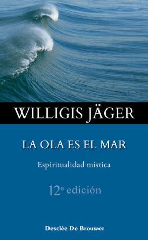 Portada de La Ola Es El Mar: Espiritualidad Mistica