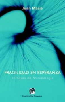 Portada de Fragilidad En Esperanza: Enfoques De Antropologia