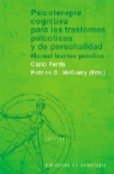 Portada de Psicoterapia Cognitiva Para Los Trastornos Psicoticos Y De Person Alidad: Manual Teorico-practico