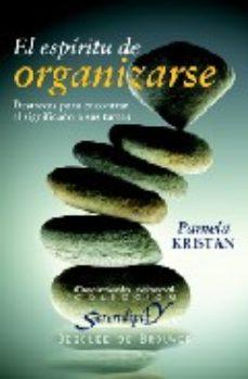 Portada de El Espiritu De Organizarse: Destrezas Para Encontrar El Significa Do A Sus Tareas