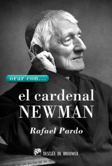 Portada de Orar Con El Cardenal Newman