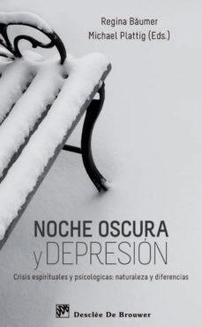 Portada de Noche Oscura Y Depresion: Crisis Espirituales Y Psicologicas: Nat Uraleza Y Diferencias
