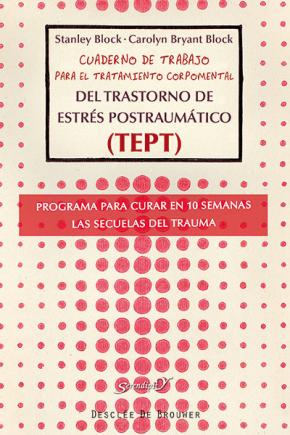 Portada de Cuaderno De Trabajo Para El Tratamiento Corpomental Del Trastorno De Estres Postraumatico (tept)