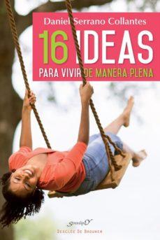 Portada de 16 Ideas Para Vivir De Manera Plena