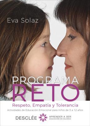 Portada de Programa Reto: Respeto, Empatia Y Tolerancia: Actividades De Educacion Emocional Para Niños De 3 A 12 Años