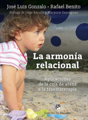 Portada de La Armonia Relacional: Aplicaciones De La Caja De Arena A La Traumaterapia