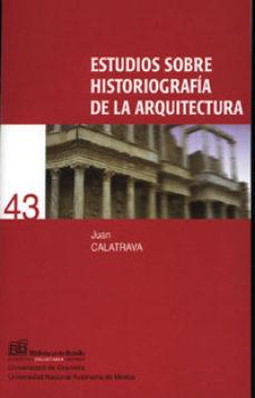 Portada de Estudios Sobre Historiografia De La Arquitectura