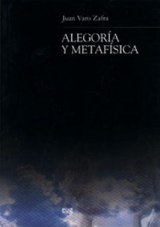 Portada de Alegoria Y Metafisica
