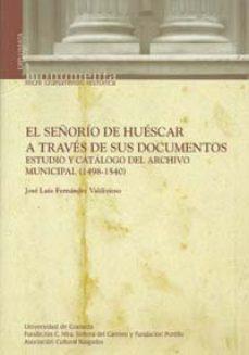 Portada de El Señorio De Huescar A Traves De Sus Documentos: Estudio Y Catal Ogo Del Archivo Municipal (1498-1540)