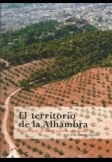 Portada de El Territorio De La Alambra: Evolucion De Un Paisaje Cultural Rem Arcable