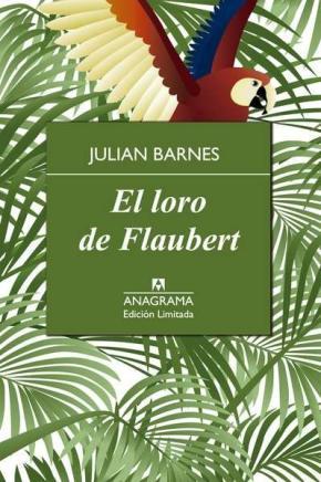 Portada de El Loro De Flaubert (limitada)