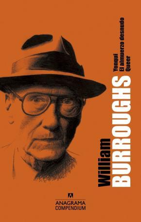 Portada de William S. Burroughs (contiene: Yonqui; El Almuerzo Desnudo; Queer