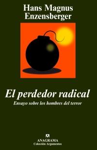 Portada de El Perdedor Radical. Ensayo Sobre Los Hombres Del Terror