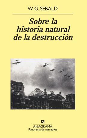Portada de Sobre La Historia Natural De La Destruccion