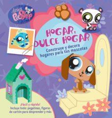 Portada de Hogar, Dulce Hogar: Construye Y Decora Hogares Para Tus Mascotas