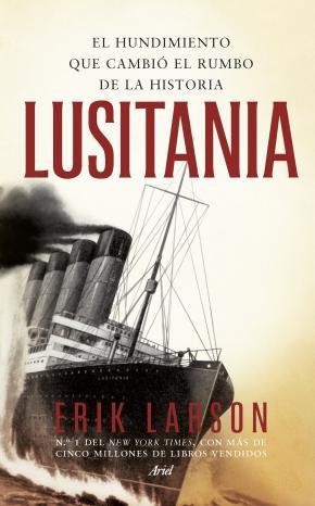 Portada de Lusitania: El Hundimiento Que Cambio El Rumbo De La Historia