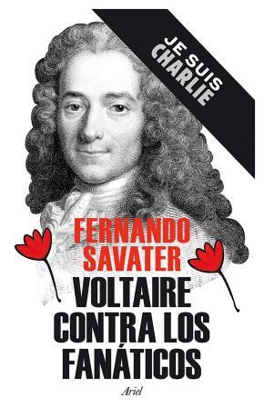 Portada de Voltaire Contra Los Fanaticos (je Suis Charlie)