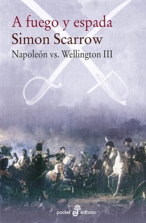 Portada de A Fuego Y Espada (napoleon Vs Wellington Iii)