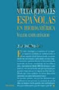 Portada de Multinacionales Españolas En Iberoamerica: Valor Estrategico