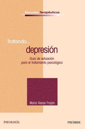 Portada de Tratando…depresion (guia De Actuacion Para El Tratamiento Psico Logico)