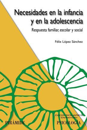 Portada de Necesidades En La Infancia Y En La Adolescencia: Respuesta Famili Ar, Escolar Y Social