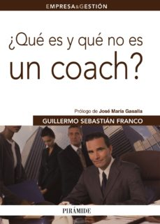 Portada de ¿que Es Y Que No Es Un Coach?