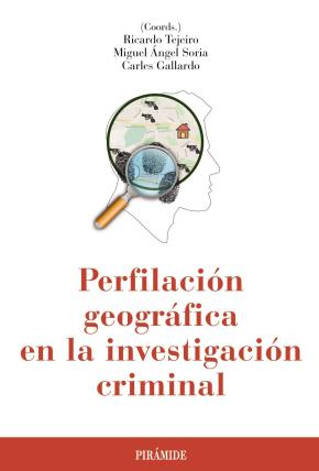Portada de Perfilacion Geografica En La Investigacion Criminal