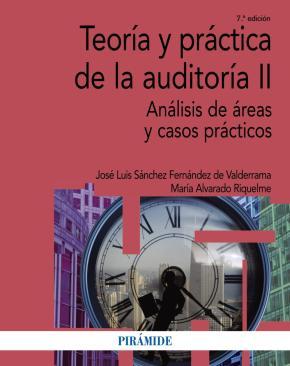 Portada de Teoria Y Practica De La Auditoria Ii (7ª Ed.): Analisis De Areas Y Casos Practicos