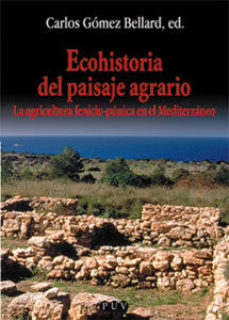 Portada de Ecohistoria Del Paisaje Agrario: La Agricultura Fenicio-punica En El Mediterraneo
