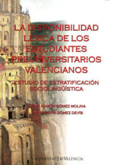 Portada de La Disponibilidad Lexica De Los Estudiantes Preuniversitarios Val Encianos: Estudio De Estratificacion Sociolinguistica