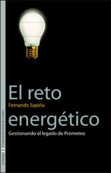 Portada de El Reto Energetico: Gestionando El Legado De Prometeo