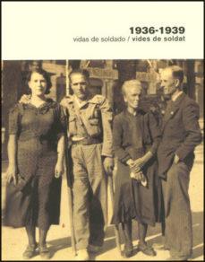 Portada de 1936-1939 Vidas De Soldado / Vides De Soldat
