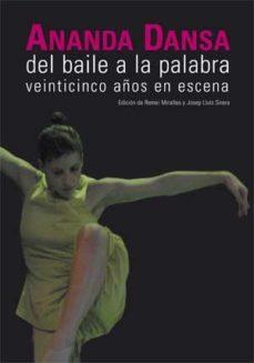 Portada de Ananda Danza Del Baile A La Palabra: 25 Años En Escena